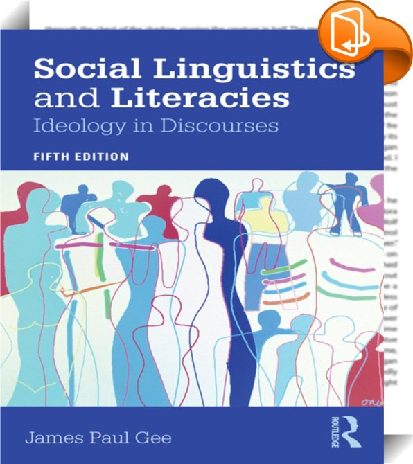 social linguistics and literacy by james paul gee essay James paul gee mary lou fulton gee, j p (2008) educational linguistics j p gee, collected essays on learning and assessment in the digital world.