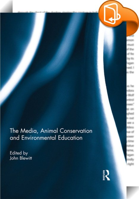 the media animal conservation and environmental education blewitt john