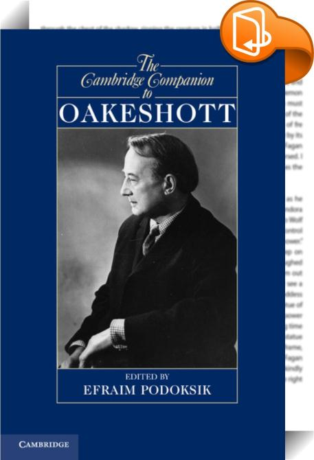 essay history michael oakeshott other selected writings Get this from a library what is history : and other essays [michael oakeshott luke o'sullivan] -- this highly readable new collection of thirty pieces by michael oakeshott, almost all of which are previously unpublished, covers every decade of his intellectual career, and adds significantly to.