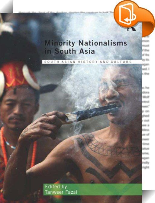 Minority Nationalisms in South Asia : Tanweer Fazal - Book2look