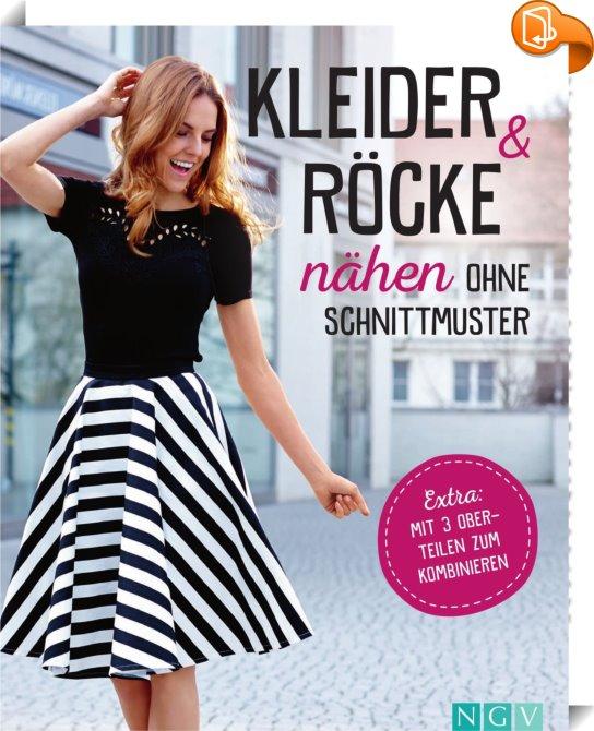 Kleider & Röcke nähen ohne Schnittmuster : Yvonne Reidelbach - Book2look