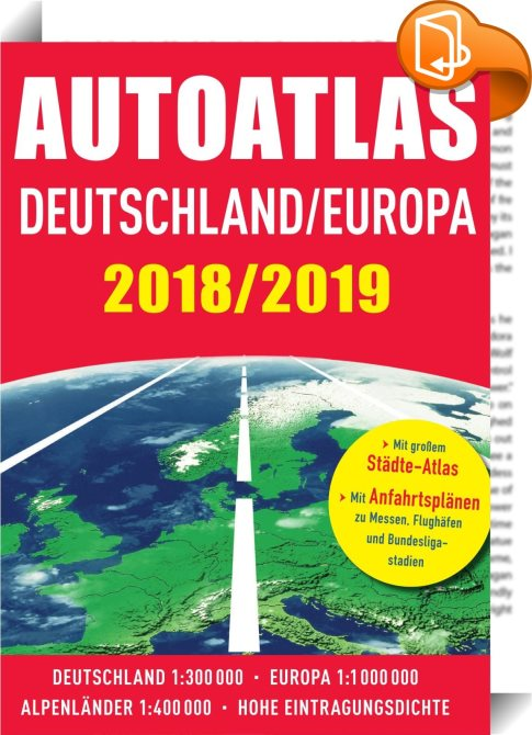 autoatlas deutschland europa 2018 2019 naumann g bel. Black Bedroom Furniture Sets. Home Design Ideas