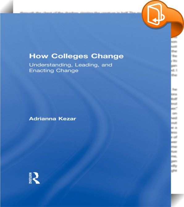How Colleges Change Adrianna Kezar Book2look