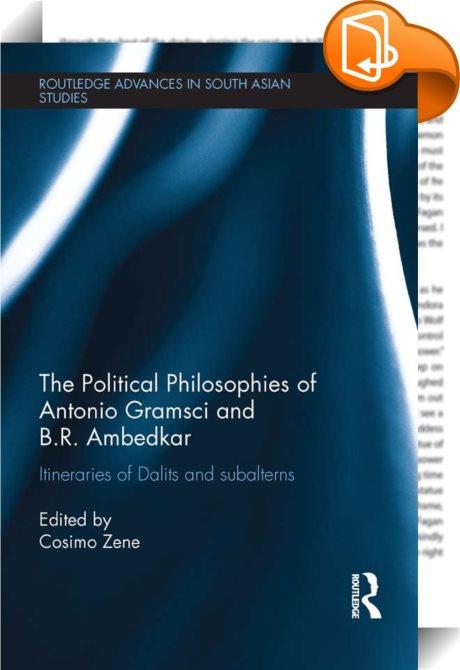 The Political Philosophies Of Antonio Gramsci And B R Ambedkar Zene Cosimo