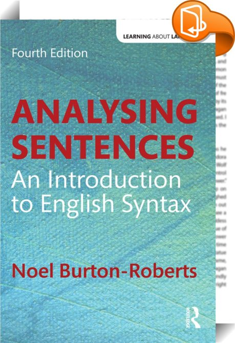 an introduction to the analysis of the english language From a practical point of view, in a natural language understanding system there seems to be no alternative to an (implicit or explicit) analysis of the syntactic structure of a sentence taking place before its meaning can be grasped.