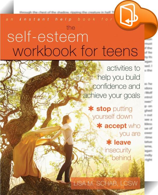 The Self Esteem Workbook For Teens Lisa M Schab Book2look