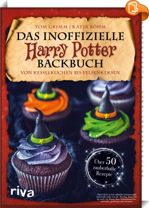 Das Inoffizielle Harry Potter Backbuch Katja Böhm Tom Grimm