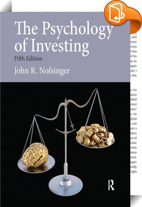 the psychology of investing   john nofsinger
