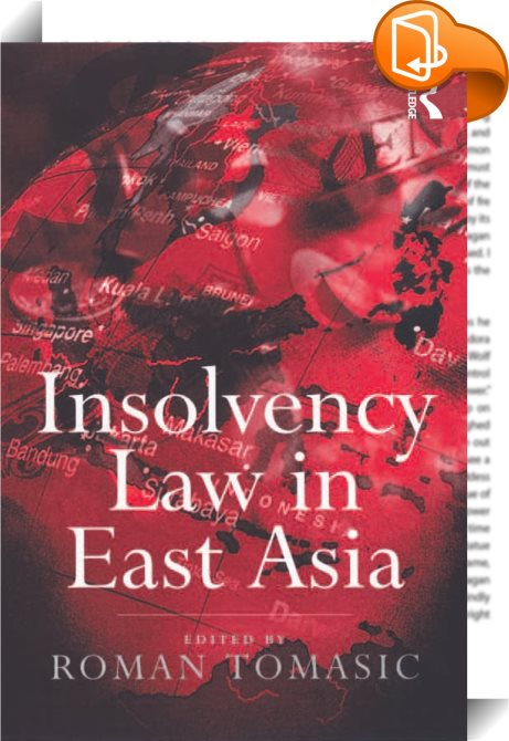Insolvency Law In East Asia Roman Tomasic Book2look