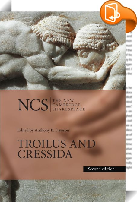 an overview of the comedy troilus and cressida by william shakespeare