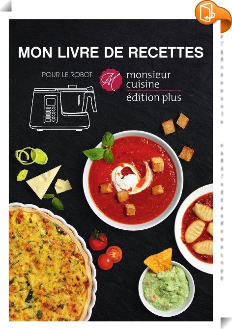 Mon Livre De Recettes Pour Le Robot Monsieur Cuisine Plus Hoyer