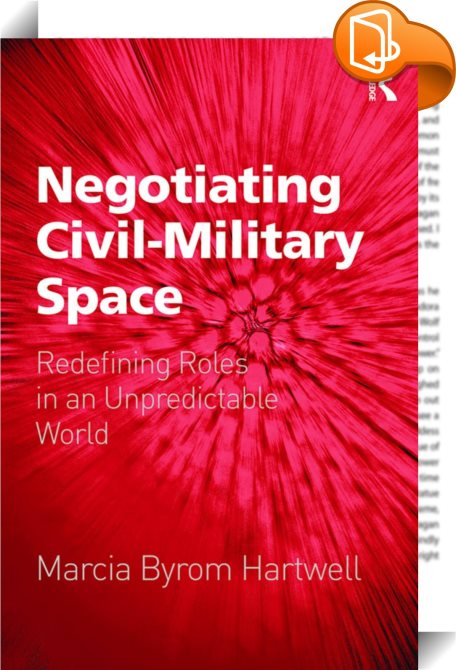 Negotiating Civil Military Space Marcia Byrom Hartwell