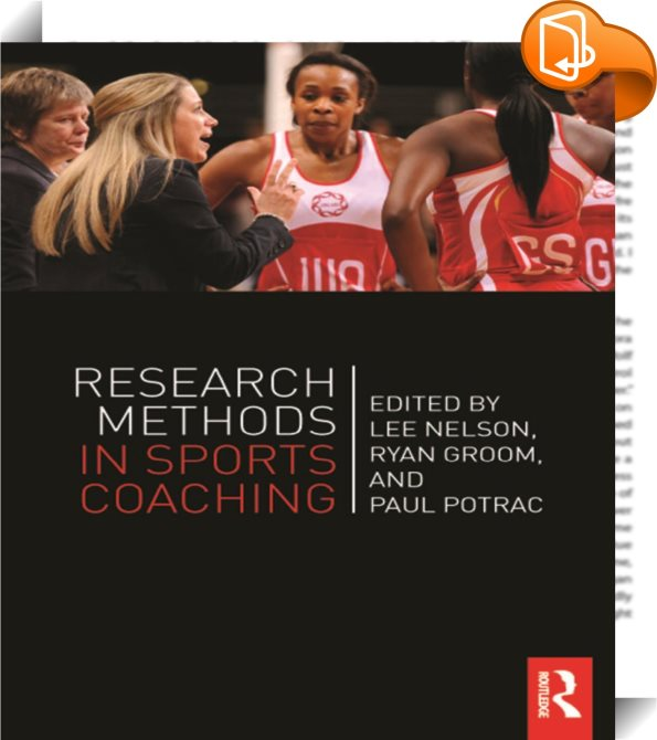 research in sports coaching Original multi-disciplinary research from around the world, including first-hand accounts from practising coaches, the book looks at the status of women in coaching, explores.