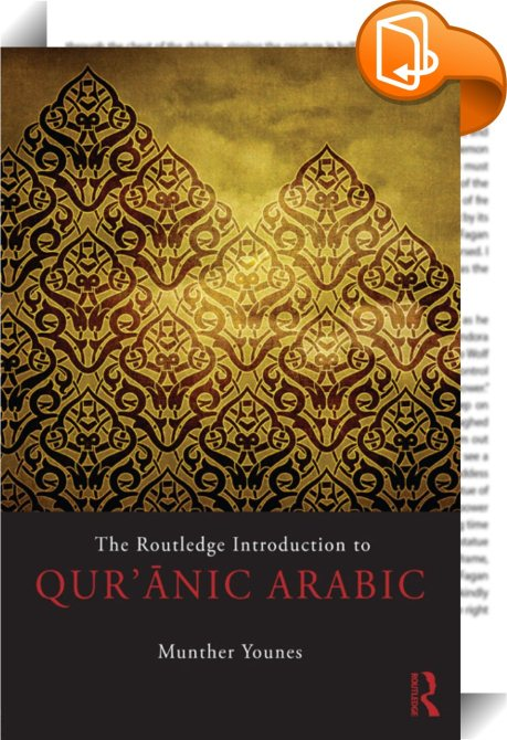 The Routledge Introduction To Qur Anic Arabic Munther Younes Book2look