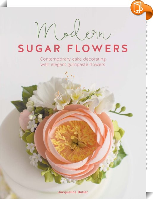 Modern Sugar Flowers Jacqueline Butler Book2look
