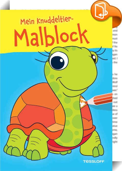 Mein Knuddeltier Malblock Gelb Ab 4 Jahren Tessloff Verlag