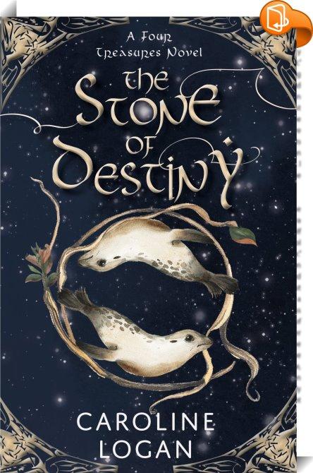 The Stone of Destiny : Caroline Logan