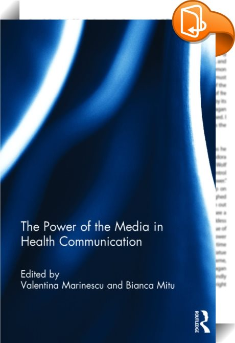 The Power Of The Media In Health Communication Bianca