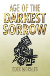 Recent Book : Age of the Darkest Sorrow : Eder Morales