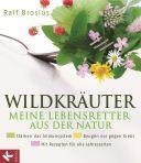 Wildkräuter - meine Lebensretter aus der Natur