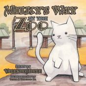 Recent Book : Milky's Way at the Zoo : Valerie Miele