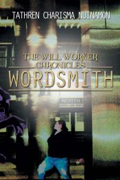 Recent Book : The Will Worker Chronicles: Wordsmith : Tathren Charisma Nuinamon