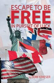 Recent Book : Escape to be Free in Pursuit of Luck : Tom Krieser